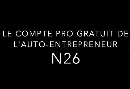 OuvrirSonCompteBancaireProfessionnelN26GratuitAuto-entrepreneur